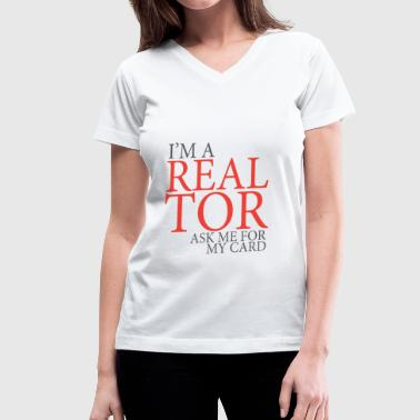 I'm A Realtor Ask Me For My Card - Women's V-Neck T-Shirt