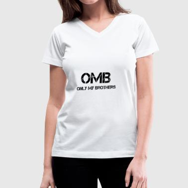 OMB-only my brothers - Women's V-Neck T-Shirt