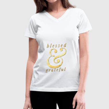 blessed and grateful - Women's V-Neck T-Shirt