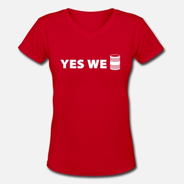 Yes We Can - Funny Can Design - Women's V-Neck T-Shirt