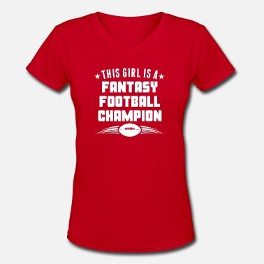 a18e03989ece This Girl Is A Fantasy Football Champion - Women's V-Neck
