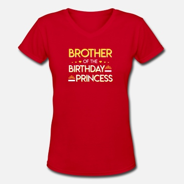 Birthday Gift Brother Brother Of The Birthday Girl Shirt Gift - Women's V-Neck T-Shirt