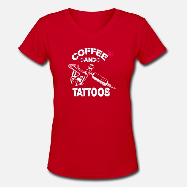 Off Coffee And Tattoos Shirt Funny Tattoo Lover Gift - Women's V-Neck T-Shirt