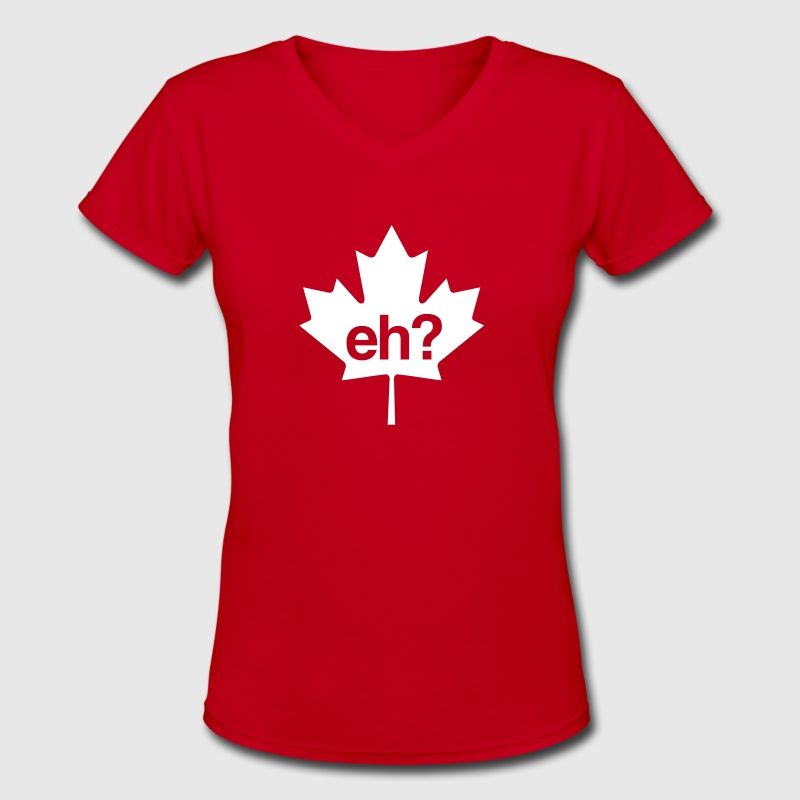 Canadian Leaf Eh  - Women's V-Neck T-Shirt