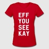 Eff You See Kay - Women's V-Neck T-Shirt