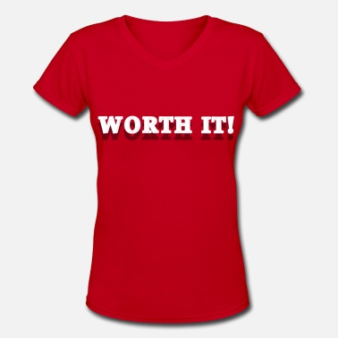 Hunk Girl Worth It - Women's V-Neck T-Shirt
