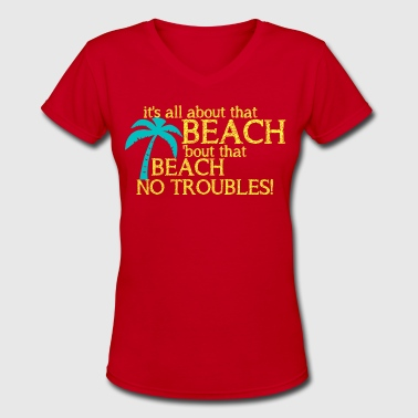 All About That Beach - Women's V-Neck T-Shirt