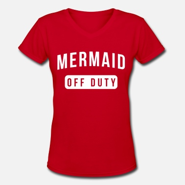 Mermaid Off Duty Mermaid off-duty - Women's V-Neck T-Shirt