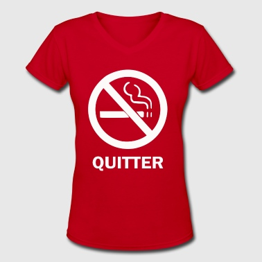 Quitter - Women's V-Neck T-Shirt