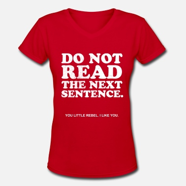 Read DO NOT READ THIS - Women's V-Neck T-Shirt