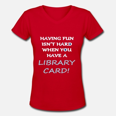 Library Jokes Having Fun with a Library Card - Women's V-Neck T-Shirt