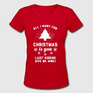 All I Want For Christmas Is You - Women's V-Neck T-Shirt