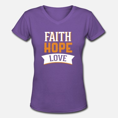 Hope Faith Love faith hope love - Women's V-Neck T-Shirt