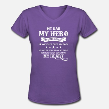 My Dad Is Awesome My Dad My Hero Guardian Angel Dad T Shirt - Women's V-Neck T-Shirt