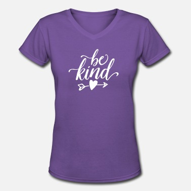 Be The Kind Of Woman Inspirational Be Kind Kindness Shirt for Women - Women's V-Neck T-Shirt