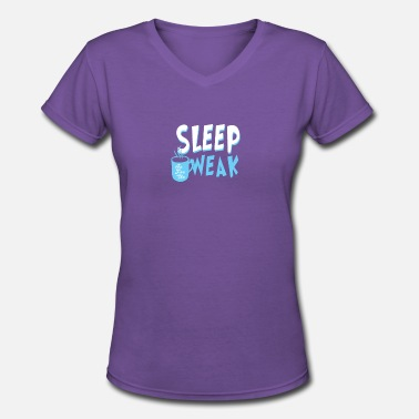 Workaholic Jokes Sleep is for the weak - Women's V-Neck T-Shirt