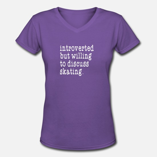Skating T-Shirts - Introverted but Willing to Discuss Skating - Women's V-Neck T-Shirt purple
