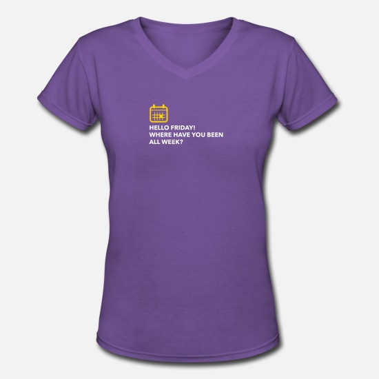 Stress T-Shirts - Hello Friday! Where Have You Been All Week? - Women's V-Neck T-Shirt purple