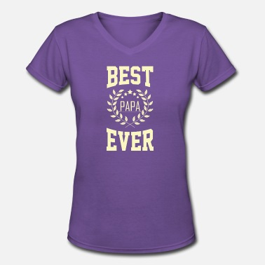 Fathers Day Best Papa Ever Father's day gift - Women's V-Neck T-Shirt