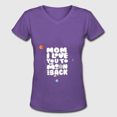 I Love Mom Moon and Back Mother's day - Women's V-Neck T-Shirt