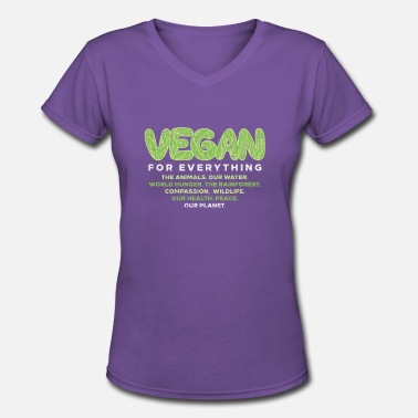 Everything Vegan vegan for everything - Women's V-Neck T-Shirt