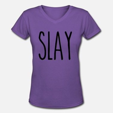 Slayed Slay - Women's V-Neck T-Shirt