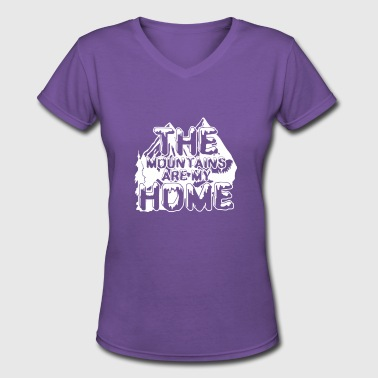 The Mountains Are My Home The Mountains Are My Home T Shirt - Women's V-Neck T-Shirt