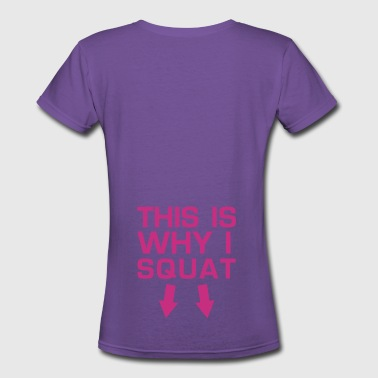 This is Why I Squat - Gym Motivation - Women's V-Neck T-Shirt
