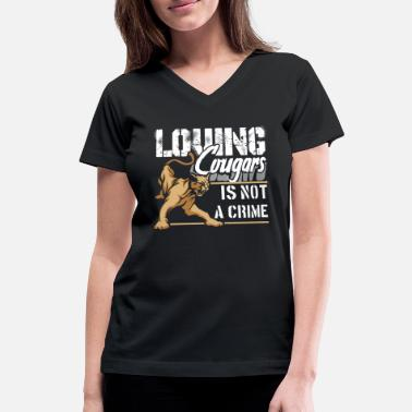 Cougars LOVING COUGARS IS NOT A CRIME SHIRTS - Women's V-Neck T-Shirt