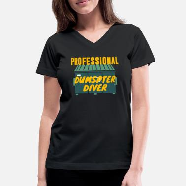 Trash Professional Dumpster Diver - Women's V-Neck T-Shirt