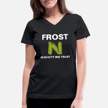Frosting Frost in Scott We Trust - Women's V-Neck T-Shirt