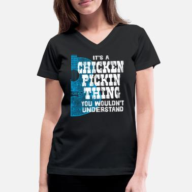 Countrymusic IT'S A CHICKEN PICKIN THING - Women's V-Neck T-Shirt