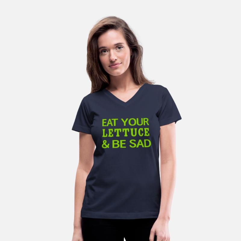 bdb2ac8f8 Eat Your Lettuce and be sad Women's V-Neck T-Shirt | Spreadshirt