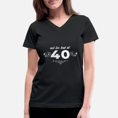 40 Mothers Funny 40th birthday present funny saying years forty 40 - Women's V-Neck T-Shirt