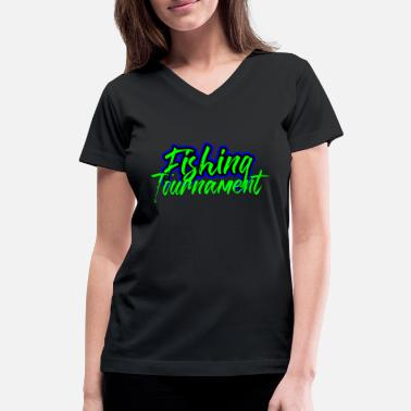 Tournament Fishing Fishing Tournament STARPICS - Women's V-Neck T-Shirt