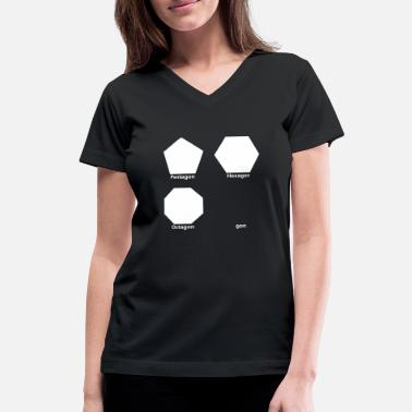 Octagon Gone Pentagon Hexagon Octagon - Women's V-Neck T-Shirt