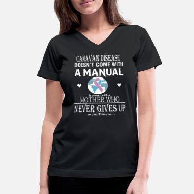 Disease Up Canavan Disease doesn't come with a manual - Women's V-Neck T-Shirt