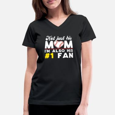 Fan Not Just His Mom, Also His #1 Fan | Ball Mom | Bas - Women's V-Neck T-Shirt