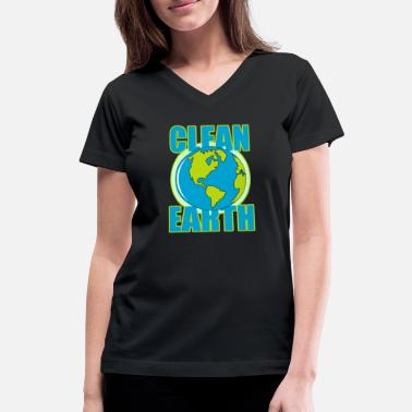 Clean Earth Clean Earth, Earth Day, - Women's V-Neck T-Shirt