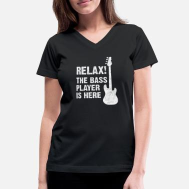 Womens RELAX THE BASS PLAYER IS HERE Bass Bassist Guitar Electric Music T-Shirt