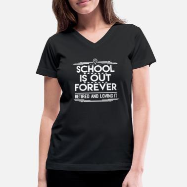 8693be0f Retired Teacher Schools Out Funny Retiree Gift For Teachers Educators  Pension - Women'. Women's V-Neck T-Shirt