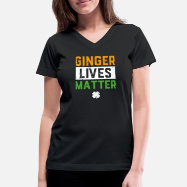 Ginger Lives Matter Ginger Lives Matter Funny St Patricks Day - Women's V-Neck T-Shirt