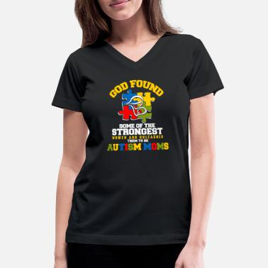 Spectrum Autism moms - God found some of the strongest - Women's V-Neck T-Shirt