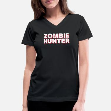 Undead Zombie Hunter Halloween Blood Gift Undead Undead - Women's V-Neck T-Shirt