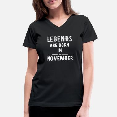 Legend Born November November - Legends are born in November - Women's V-Neck T-Shirt