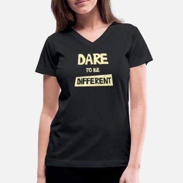 Dare To Be Different DARE TO BE DIFFERENT - Women's V-Neck T-Shirt