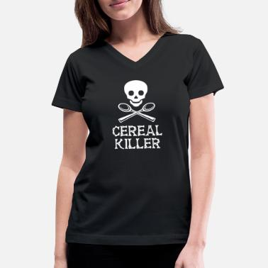 Cereal Cereal Killer - Women's V-Neck T-Shirt