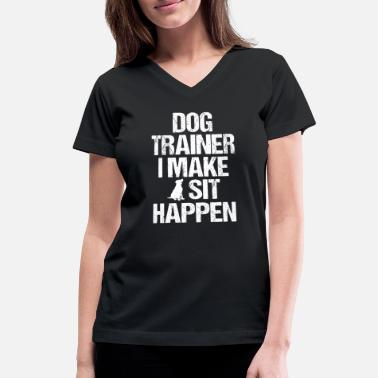 Training Dog Trainer Dog Commands Obedience Training - Women's V-Neck T-Shirt