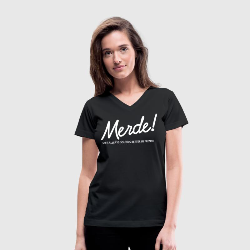 merde-SHIT always sounds better in french - Women's V-Neck T-Shirt
