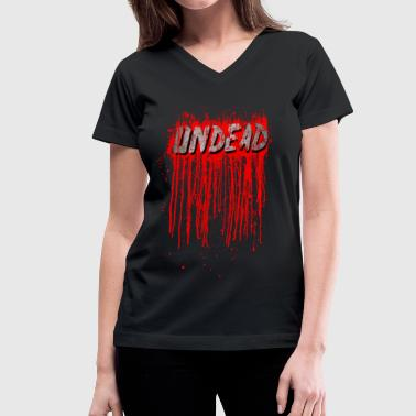 Splash Blood Splatter UNDEAD - Blood Smeared / horror / splatter - Women's V-Neck T-Shirt